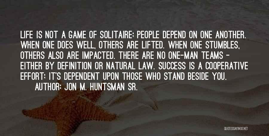 Success And Cooperation Quotes By Jon M. Huntsman Sr.