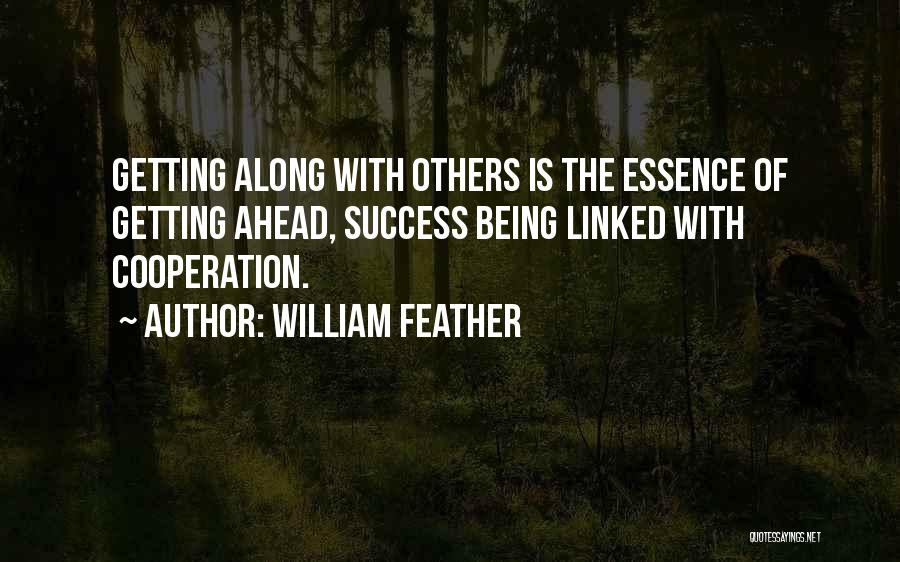 Success And Cooperation Quotes By William Feather