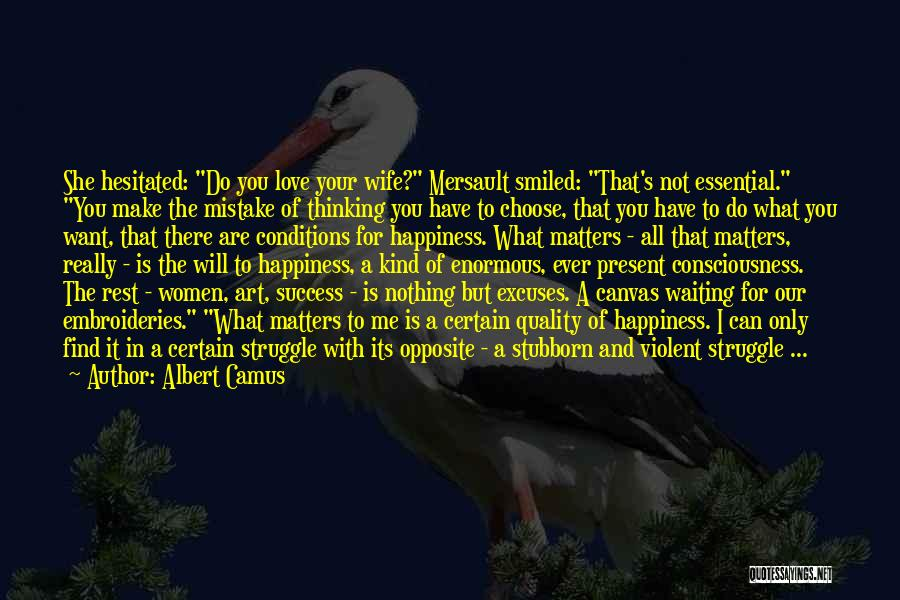Success And Happiness Quotes By Albert Camus