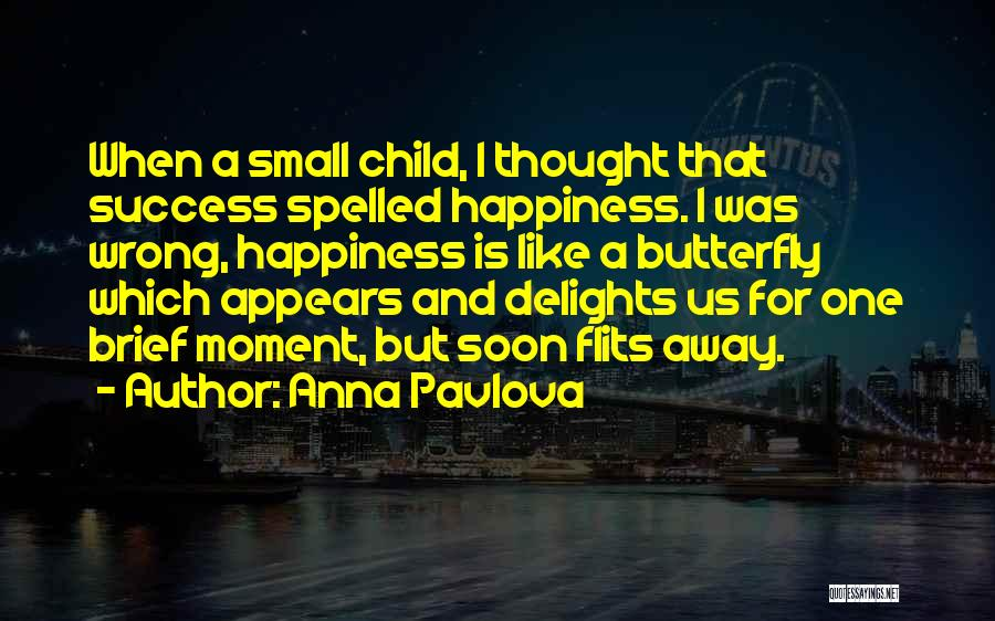 Success And Happiness Quotes By Anna Pavlova