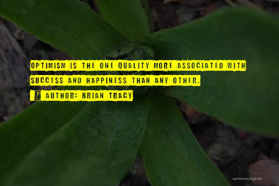 Success And Happiness Quotes By Brian Tracy