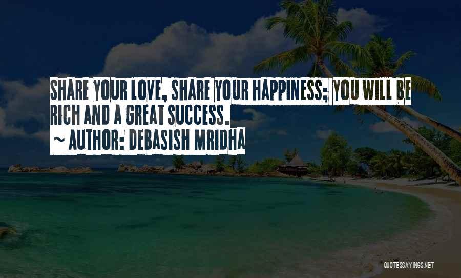 Success And Happiness Quotes By Debasish Mridha