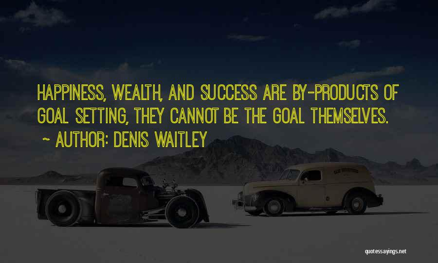 Success And Happiness Quotes By Denis Waitley