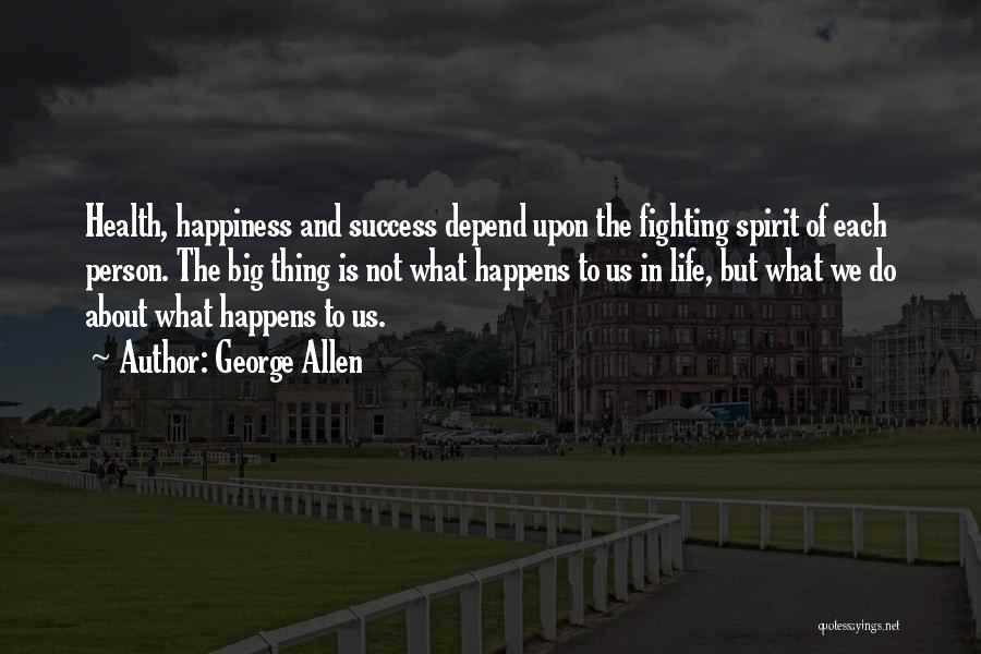 Success And Happiness Quotes By George Allen