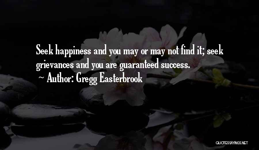 Success And Happiness Quotes By Gregg Easterbrook