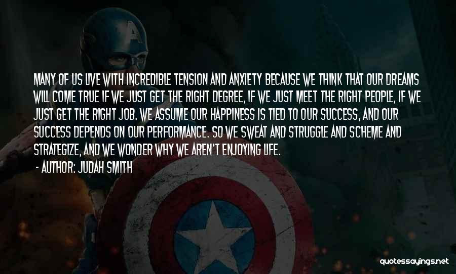 Success And Happiness Quotes By Judah Smith