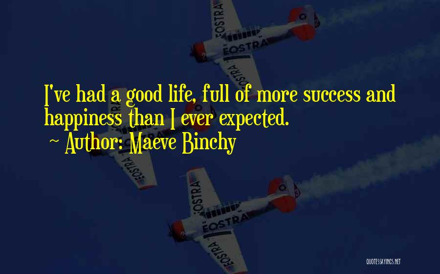 Success And Happiness Quotes By Maeve Binchy