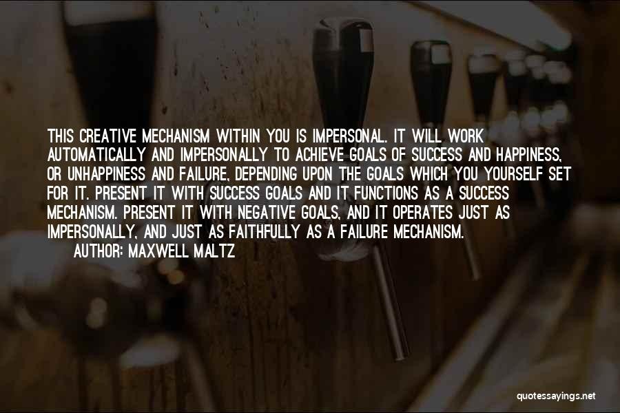 Success And Happiness Quotes By Maxwell Maltz