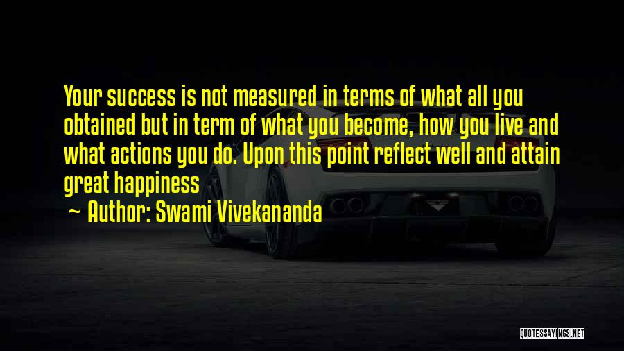 Success And Happiness Quotes By Swami Vivekananda