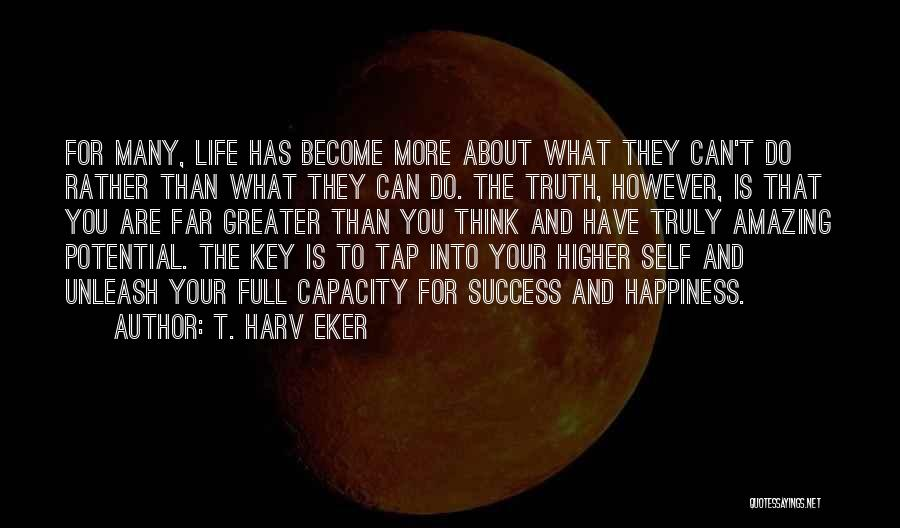Success And Happiness Quotes By T. Harv Eker