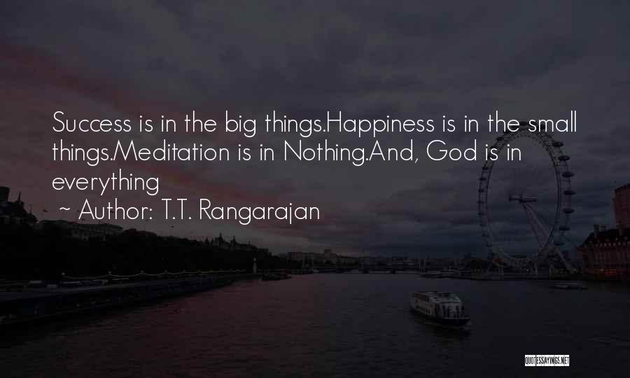 Success And Happiness Quotes By T.T. Rangarajan