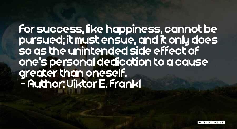 Success And Happiness Quotes By Viktor E. Frankl