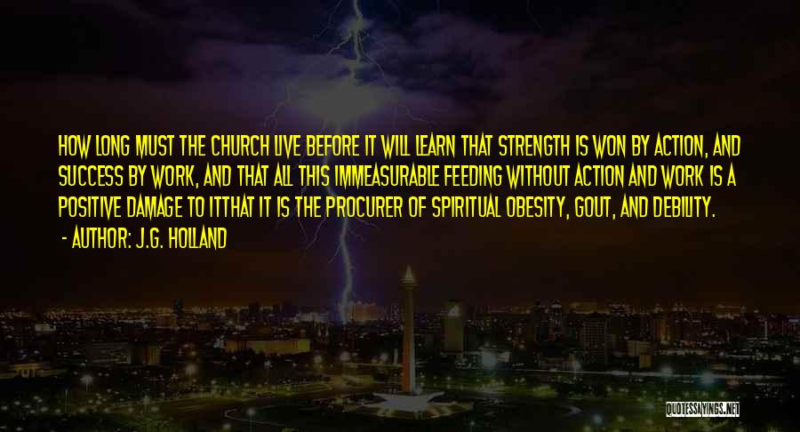 Success Comes Before Work Quotes By J.G. Holland