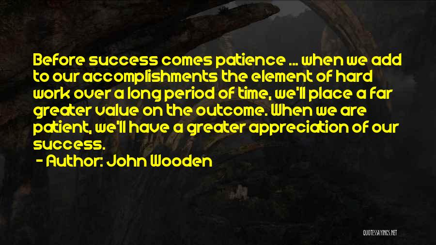 Success Comes Before Work Quotes By John Wooden