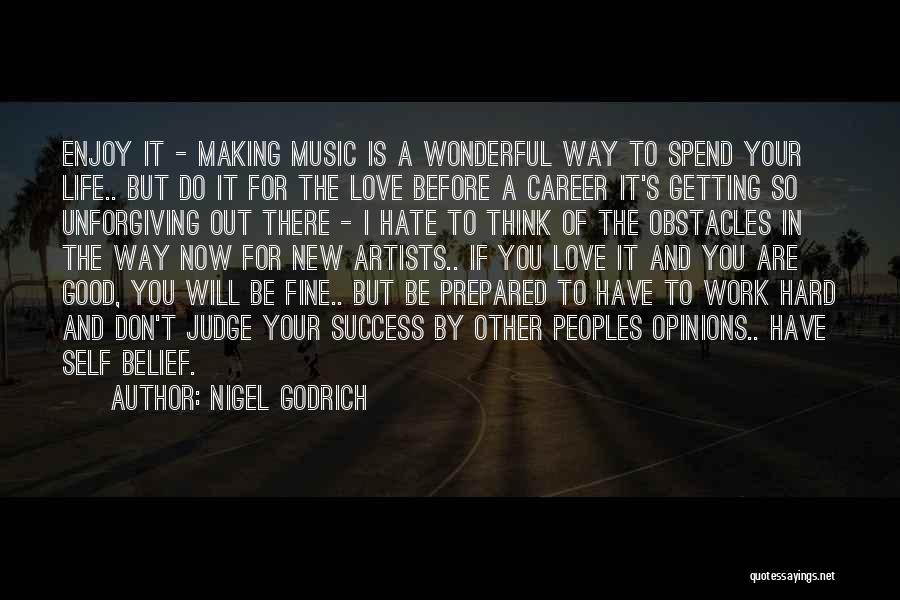 Success Comes Before Work Quotes By Nigel Godrich