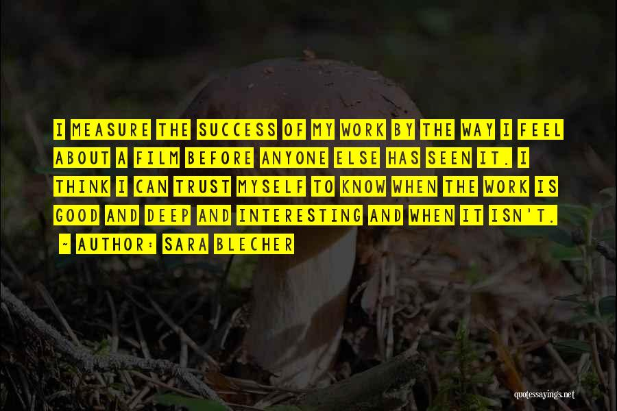 Success Comes Before Work Quotes By Sara Blecher