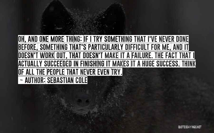 Success Comes Before Work Quotes By Sebastian Cole