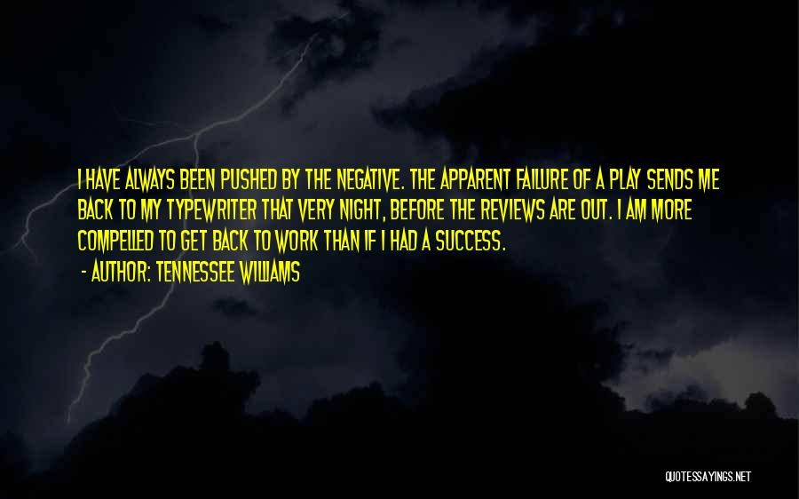 Success Comes Before Work Quotes By Tennessee Williams