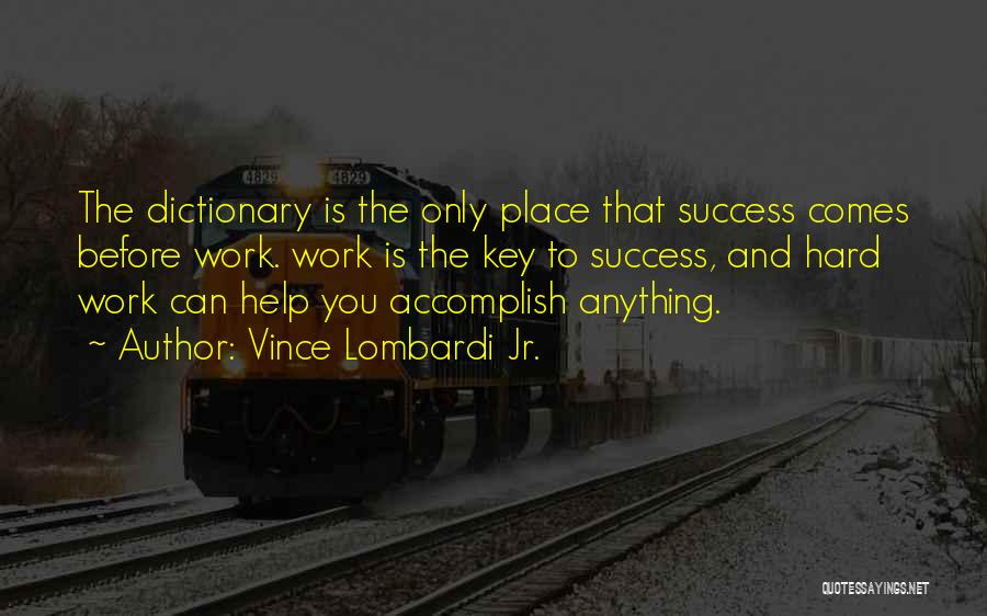 Success Comes Before Work Quotes By Vince Lombardi Jr.