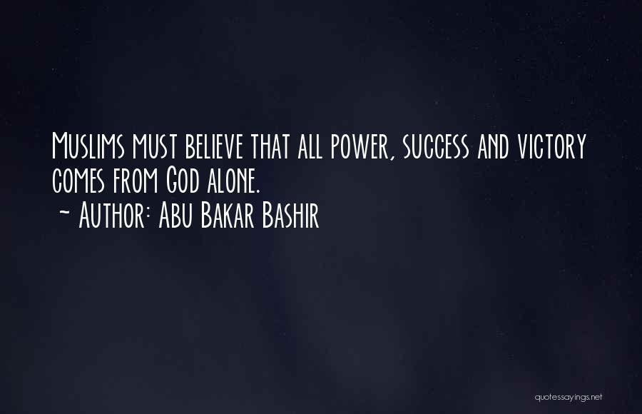 Success Comes Quotes By Abu Bakar Bashir