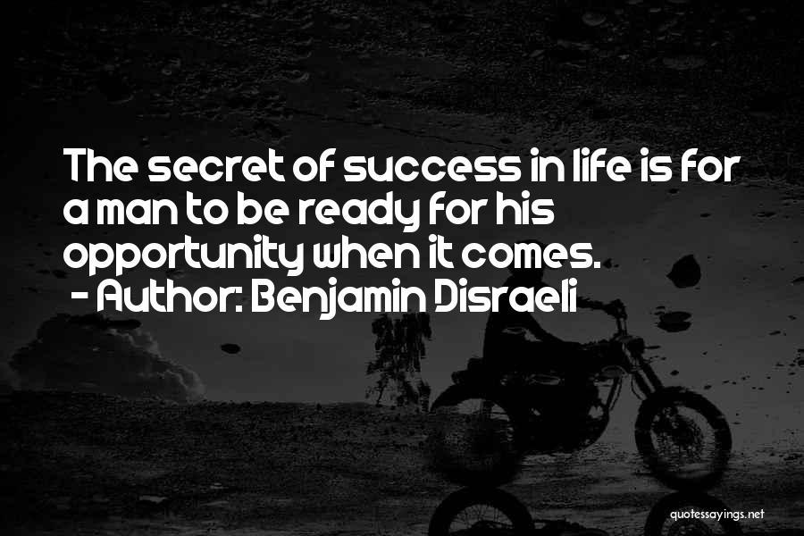 Success Comes Quotes By Benjamin Disraeli