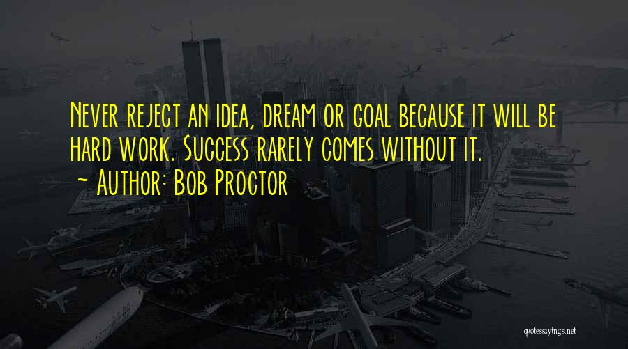 Success Comes Quotes By Bob Proctor