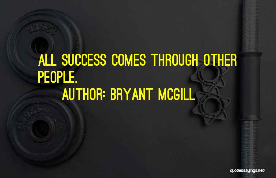Success Comes Quotes By Bryant McGill