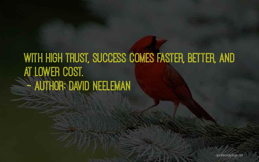 Success Comes Quotes By David Neeleman