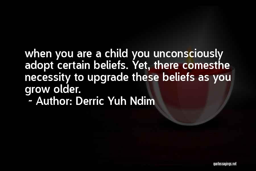 Success Comes Quotes By Derric Yuh Ndim