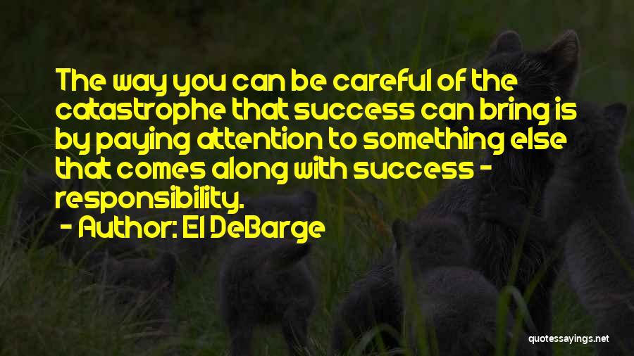Success Comes Quotes By El DeBarge