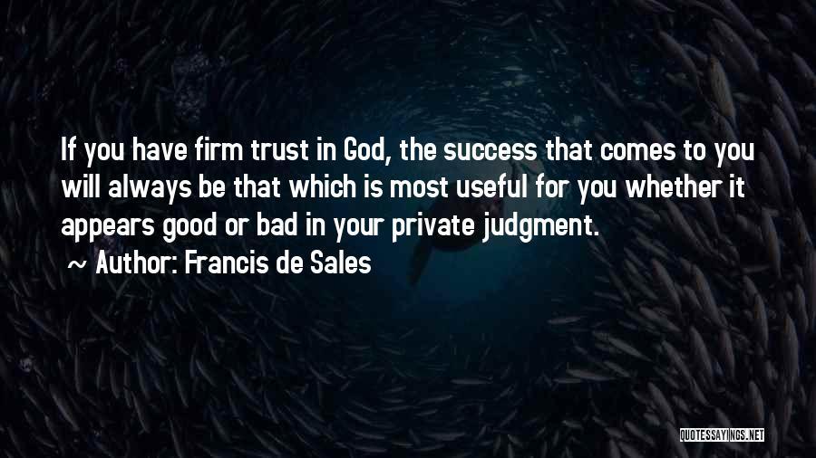 Success Comes Quotes By Francis De Sales