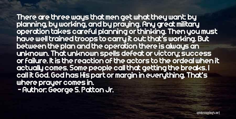 Success Comes Quotes By George S. Patton Jr.