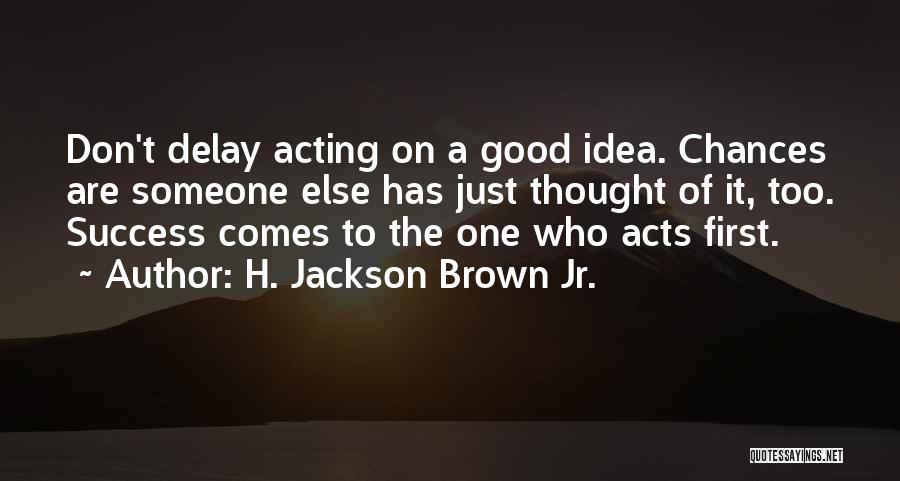 Success Comes Quotes By H. Jackson Brown Jr.