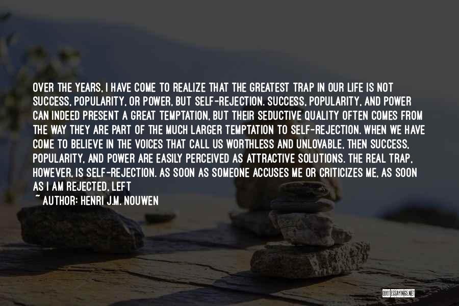 Success Comes Quotes By Henri J.M. Nouwen