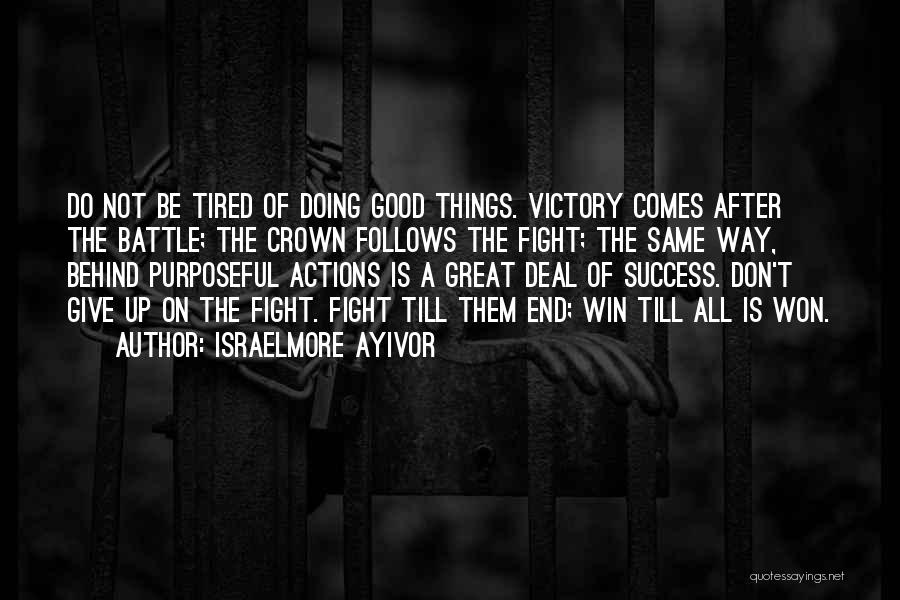Success Comes Quotes By Israelmore Ayivor