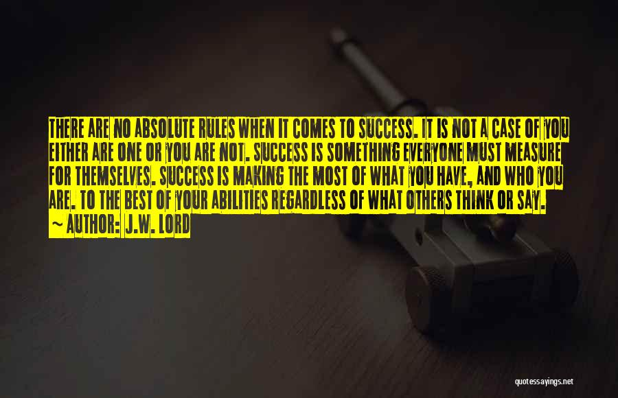 Success Comes Quotes By J.W. Lord
