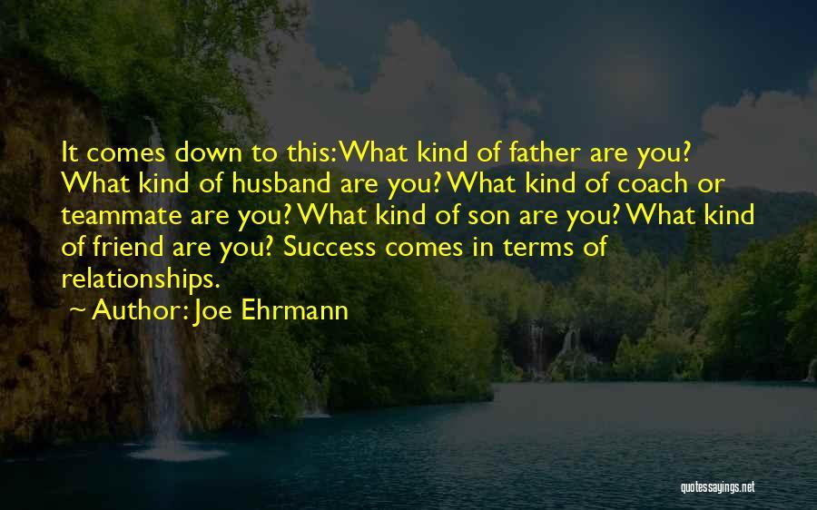 Success Comes Quotes By Joe Ehrmann
