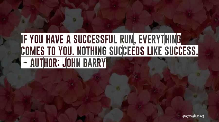Success Comes Quotes By John Barry