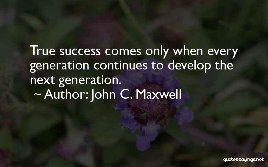 Success Comes Quotes By John C. Maxwell