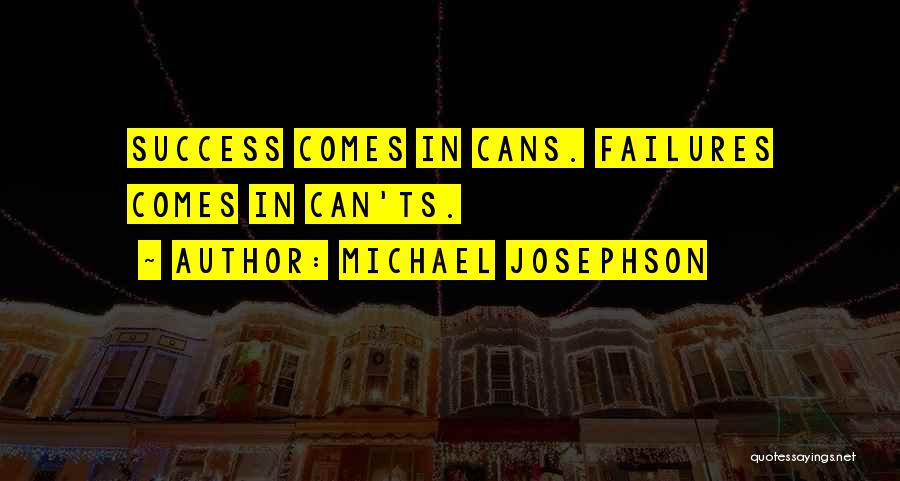 Success Comes Quotes By Michael Josephson