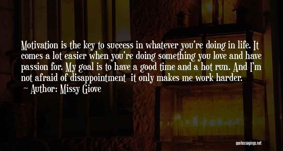 Success Comes Quotes By Missy Giove