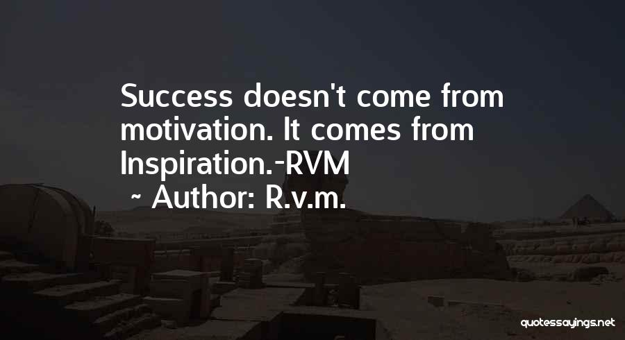 Success Comes Quotes By R.v.m.