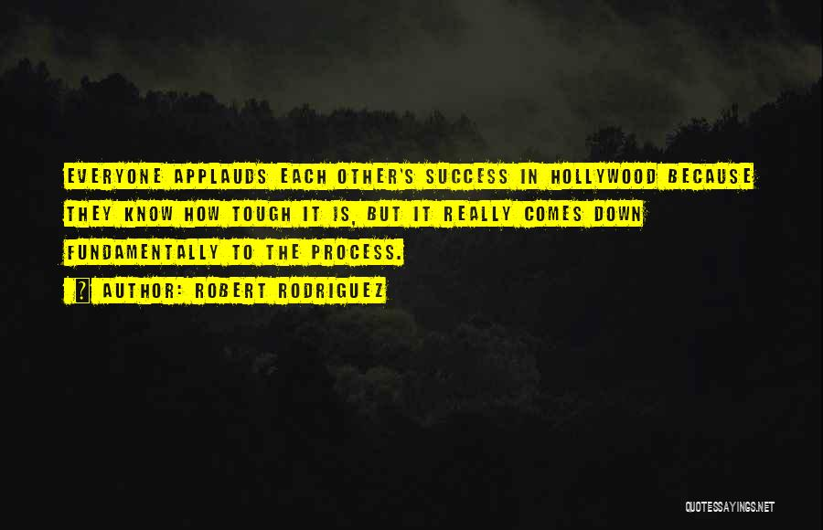 Success Comes Quotes By Robert Rodriguez