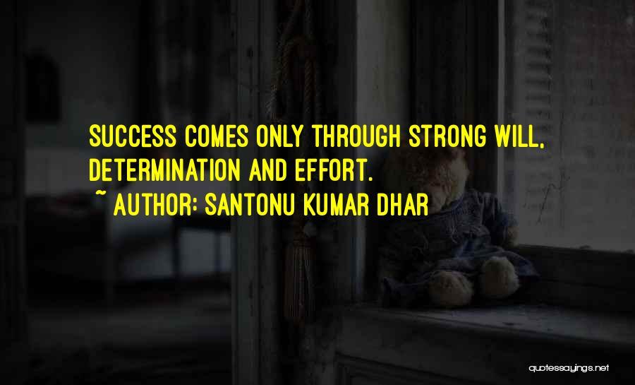 Success Comes Quotes By Santonu Kumar Dhar