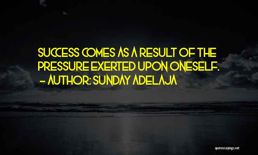 Success Comes Quotes By Sunday Adelaja