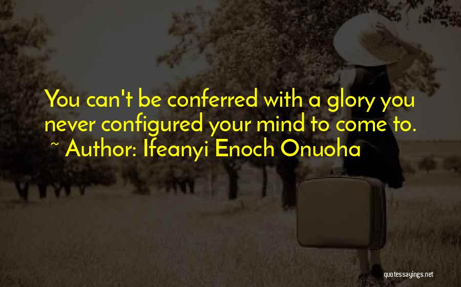 Success Goodreads Quotes By Ifeanyi Enoch Onuoha