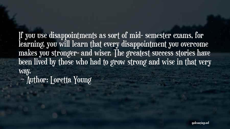 Success In Exams Quotes By Loretta Young