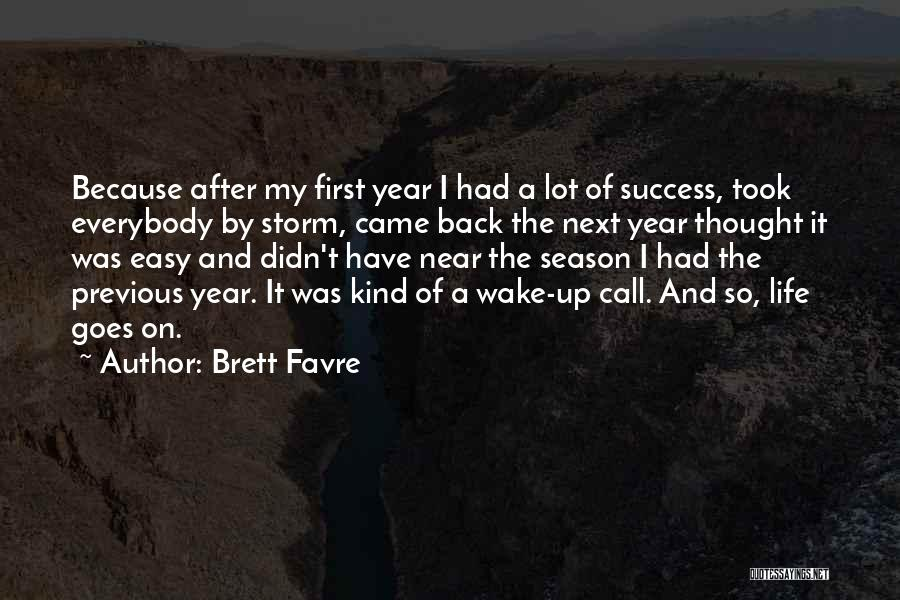 Success Is Near Quotes By Brett Favre