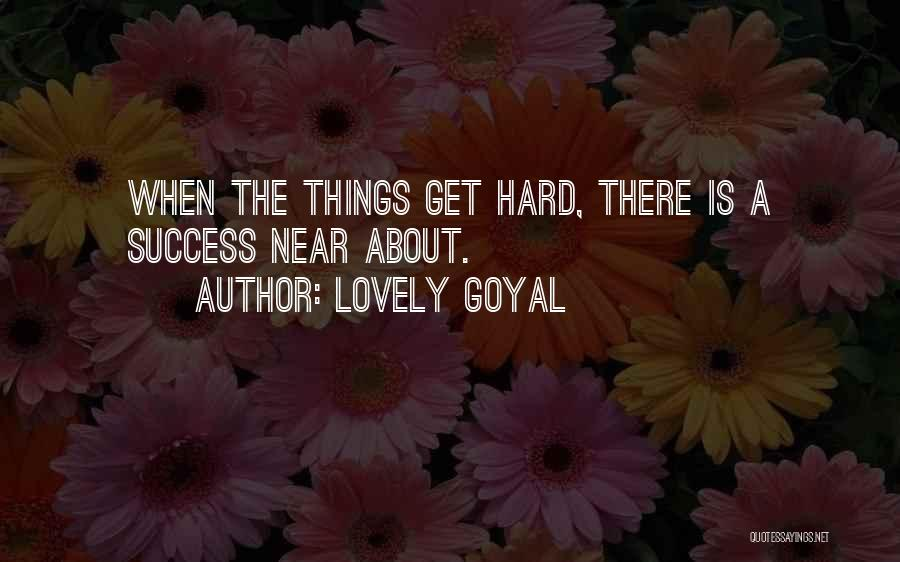 Success Is Near Quotes By Lovely Goyal