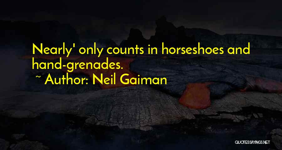 Success Is Near Quotes By Neil Gaiman
